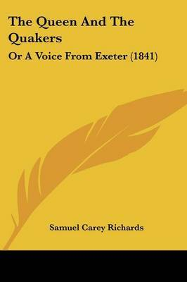 The Queen And The Quakers: Or A Voice From Exeter (1841)