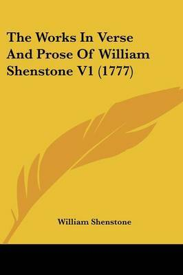 The Works In Verse And Prose Of William Shenstone V1 (1777)