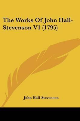 The Works Of John Hall-Stevenson V1 (1795)