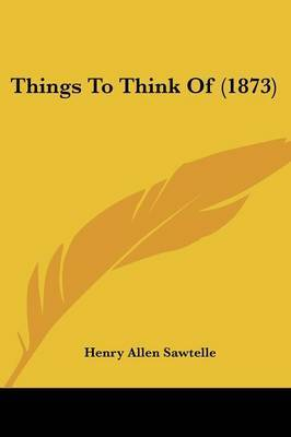 Things To Think Of (1873)