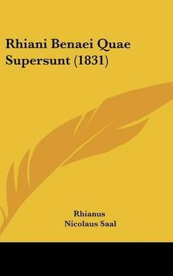 Rhiani Benaei Quae Supersunt (1831)