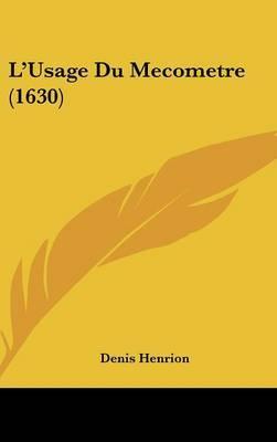 L'Usage Du Mecometre (1630)