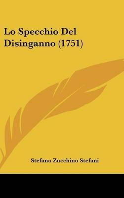 Lo Specchio Del Disinganno (1751)