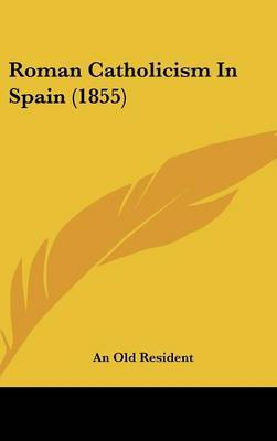 Roman Catholicism In Spain (1855)
