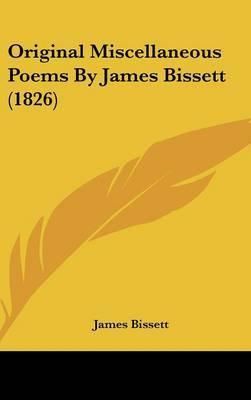 Original Miscellaneous Poems By James Bissett (1826)