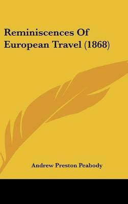 Reminiscences Of European Travel (1868)