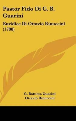 Pastor Fido Di G. B. Guarini: Euridice Di Ottavio Rinuccini (1788)