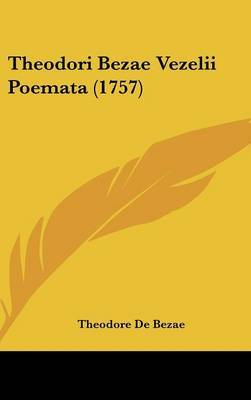Theodori Bezae Vezelii Poemata (1757)