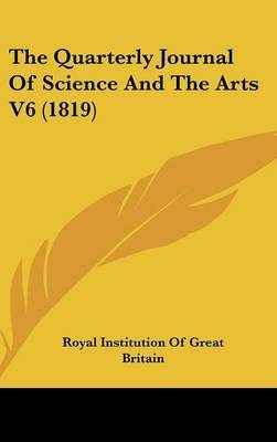 The Quarterly Journal Of Science And The Arts V6 (1819)
