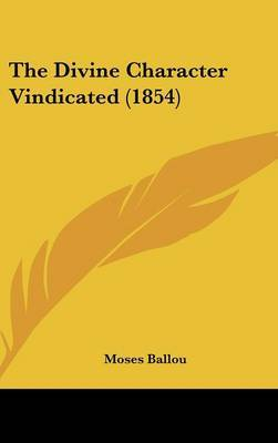 The Divine Character Vindicated (1854)
