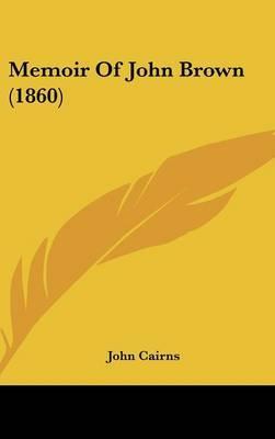 Memoir Of John Brown (1860)