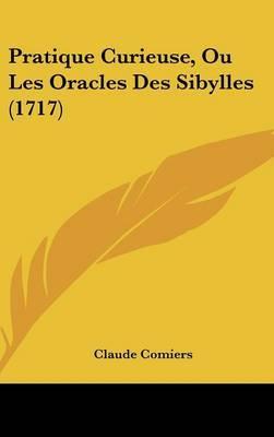 Pratique Curieuse, Ou Les Oracles Des Sibylles (1717)