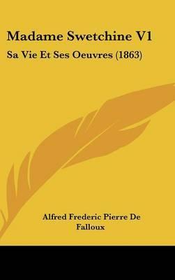 Madame Swetchine V1: Sa Vie Et Ses Oeuvres (1863)