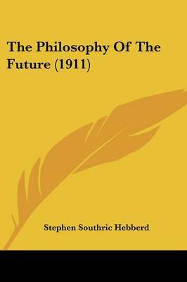 The Philosophy of the Future (1911)