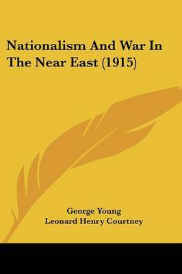 Nationalism and War in the Near East (1915)