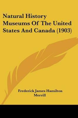Natural History Museums of the United States and Canada (1903)