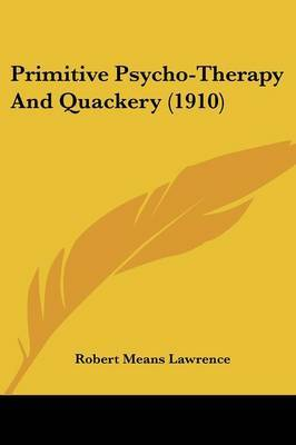Primitive Psycho-Therapy and Quackery (1910)