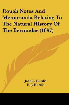 Rough Notes and Memoranda Relating to the Natural History of the Bermudas (1897)