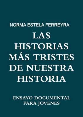 Las Historias Mas Tristes De Nuestra Historia