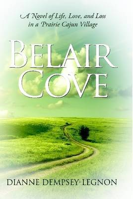 Belair Cove: A Novel of Life, Love, and Loss in a Prairie Cajun Village