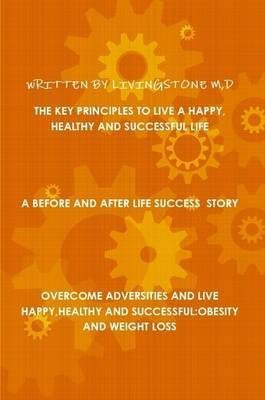 The Key Principles to Live a Happy, Healthy and Successful Life