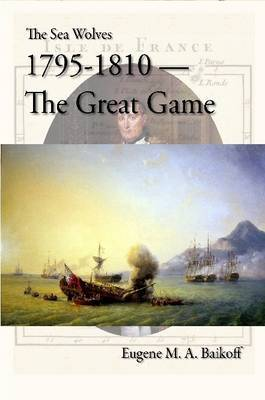 The Sea Wolves 1795 - 1810 - The Great Game
