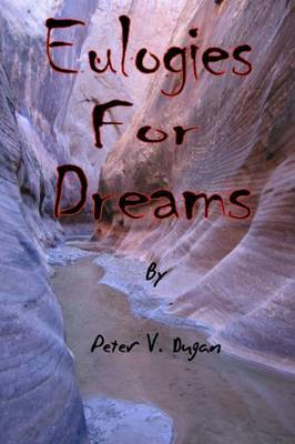 Eulogies for Dreams