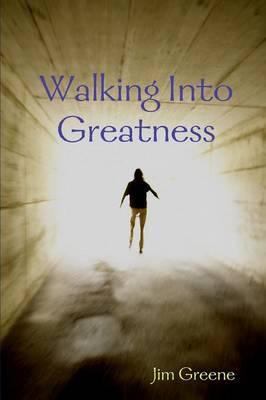Walking into Greatness Pb