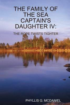 THE Family of the Sea Captain's Daughter IV: the Rope Twists Tighter