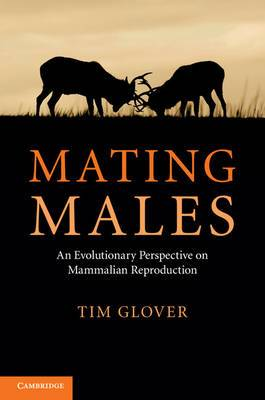 Mating Males: An Evolutionary Perspective on Mammalian Reproduction