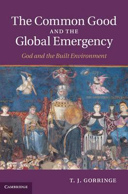 The Common Good and the Global Emergency: God and the Built Environment