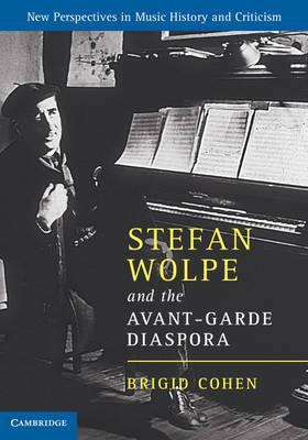Stefan Wolpe and the Avant-Garde Diaspora