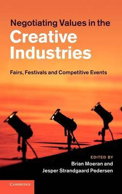 Negotiating Values in the Creative Industries: Fairs, Festivals and Competitive Events