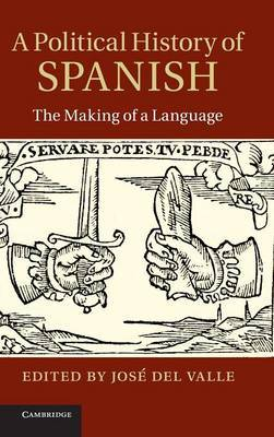 A Political History of Spanish: The Making of a Language