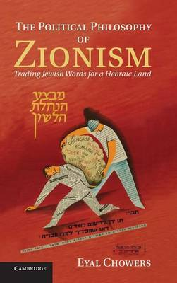 The Political Philosophy of Zionism: Trading Jewish Words for a Hebraic Land