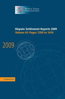 Dispute Settlement Reports 2009: Volume 3, Pages 1289-1616: Vol. 3