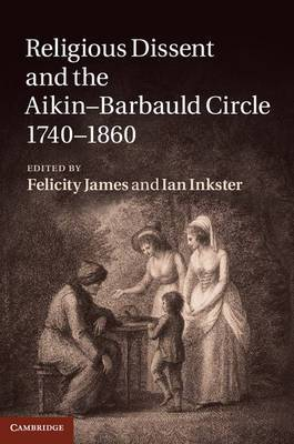 Religious Dissent and the Aikin-Barbauld Circle, 1740-1860