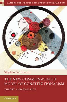 The New Commonwealth Model of Constitutionalism: Theory and Practice