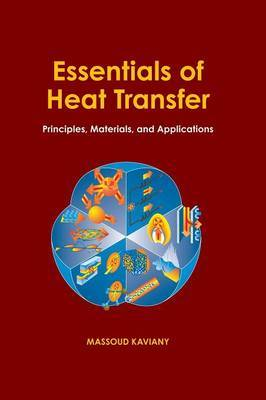 Essentials of Heat Transfer: Principles, Materials, and Applications