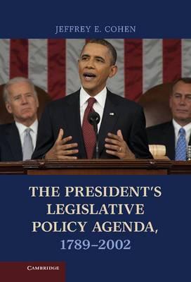 The President's Legislative Policy Agenda, 1789-2002