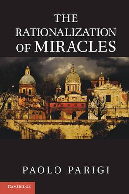 The Rationalization of Miracles: A New Institutional Environment
