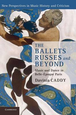 The Ballets Russes and Beyond: Music and Dance in Belle-epoque Paris