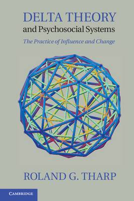 Delta Theory and Psychosocial Systems: The Practice of Influence and Change