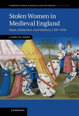 Stolen Women in Medieval England: Rape, Abduction, and Adultery, 1100-1500