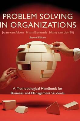 Problem Solving in Organizations: A Methodological Handbook for Business and Management Students