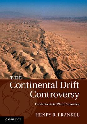 The The Continental Drift Controversy: Evolution into Plate Tectonics: 4: The Continental Drift Controversy