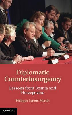 Diplomatic Counterinsurgency: Lessons from Bosnia and Herzegovina