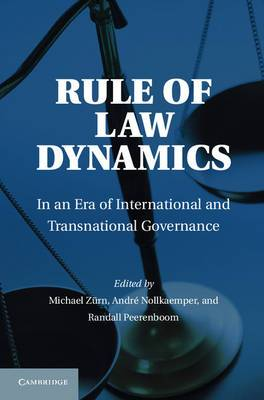 Rule of Law Dynamics: In an Era of International and Transnational Governance