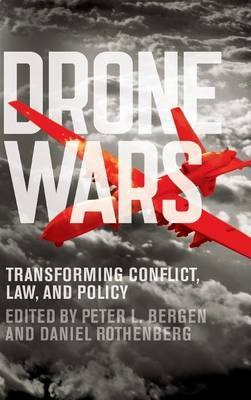 Drone Wars: Transforming Conflict, Law, and Policy
