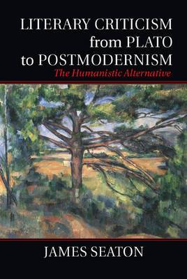 Literary Criticism from Plato to Postmodernism: The Humanistic Alternative